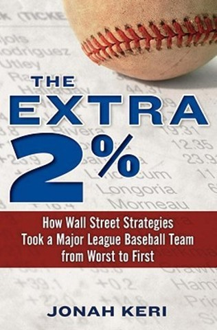 The Extra 2%-How Wall Street Strategies Took a Major League Baseball Team from Worst to First.jpg