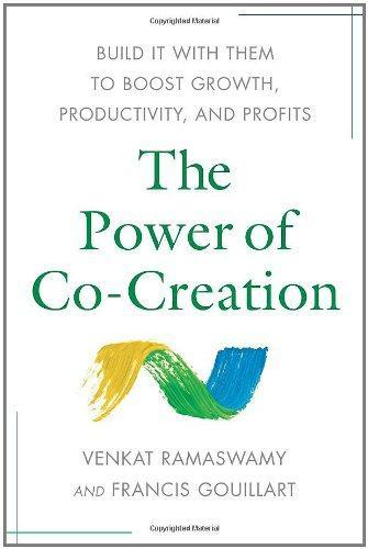 The Power of Co-Creation- Build It with Them to Boost Growth, Productivity, and Profits.jpg
