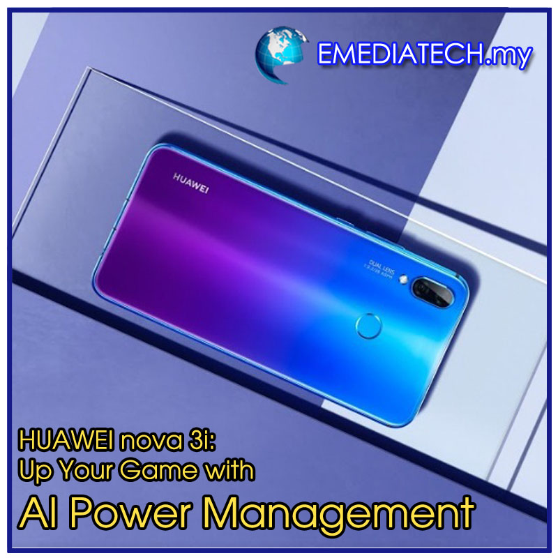 HUAWEI nova 3i Up Your Game with AI Power Management.jpg