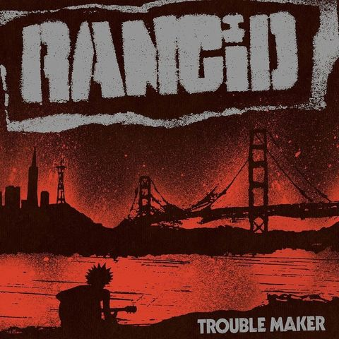 RANCID-TROUBLEMAKER.jpg