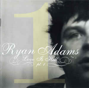 RYAN ADAMS Love Is Hell Pt.1 CD.jpg