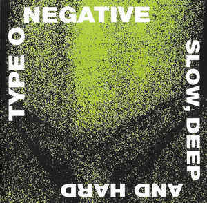 TYPE O NEGATIVE Slow Deep And Hard CD.jpg