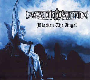 AGATHODAIMON Blacken The Angel (Limited Edition, Remastered, Reissue, Digipak) CD.jpg