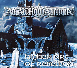 AGATHODAIMON Higher Art Of Rebellion (Limited Edition, Remastered, Reissue, Numbered, Digipak) CD.jpg