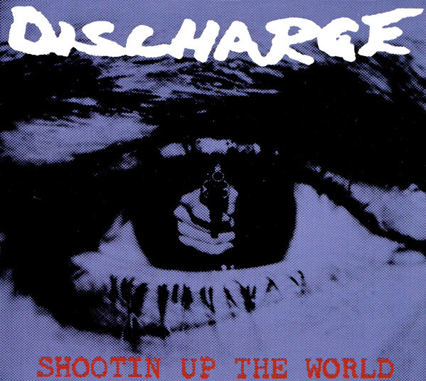 DISCHARGE Shootin Up The World CD.jpg