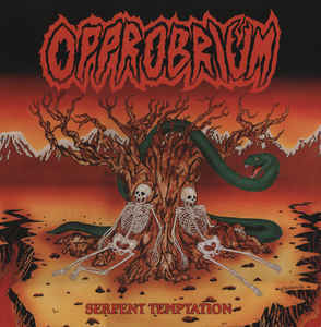 OPPROBRIUM Serpent Temptation (Reissue, Remastered) LP.jpg
