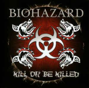 BIOHAZARD Kill Or Be Killed CD.jpg