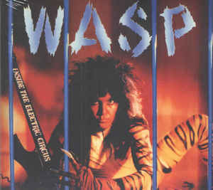 W.A.S.P. Inside the Electric Circus (2019 reissue with bonus tracks) CD.jpg
