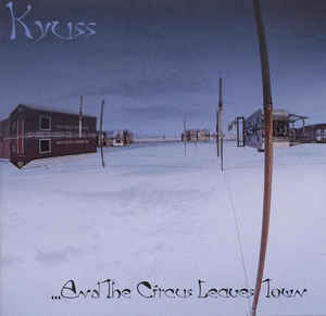 KYUSS ...And The Circus Leaves Town CD.jpg