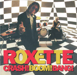 ROXETTE Crash! Boom! Bang! CD.jpg