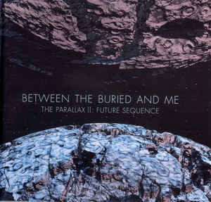 BETWEEN THE BURIED AND ME The Parallax II Future Sequence CD.jpg