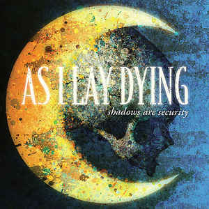 AS I LAY DYING Shadows Are Security CD.jpg