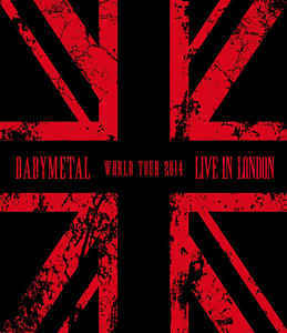 BABYMETAL Live in London Babymetal World Tour 2014 Bluray.jpg