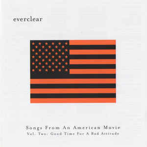 EVERCLEAR Songs From An American Movie Vol. Two Good Time For A Bad Attitude CD.jpg