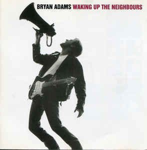 BRYAN ADAMS Waking Up The Neighbours CD.jpg