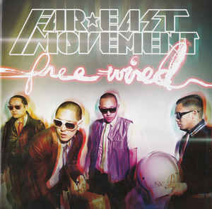 FAR EAST MOVEMENT Free Wired CD.jpg