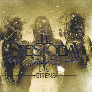 IT DIES TODAY Sirens CD.jpg