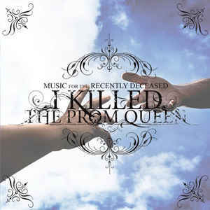 I KILLED THE PROM QUEEN Music For The Recently Deceased CD.jpg