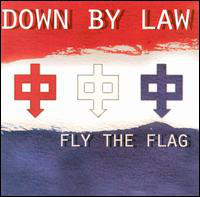DOWN BY LAW Fly The Flag CD.jpg