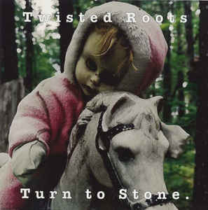 TWISTED ROOTS Turn To Stone CD.jpg