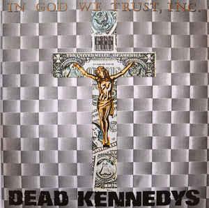 DEAD KENNEDYS In God We Trust, Inc. LP.jpg