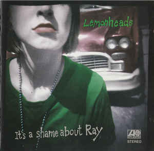 THE LEMONHEADS It's A Shame About Ray CD.jpg