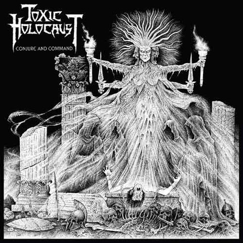 Toxic Holocaust ‎– Conjure And Command CD.jpg