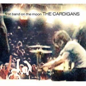 The Cardigans – First Band On The Moon CD.jpg