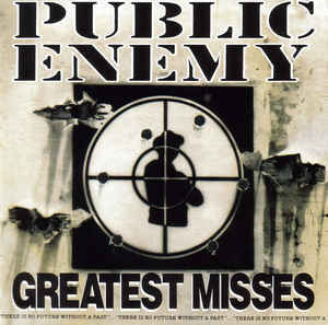 Public Enemy ‎– Greatest Misses CD.jpg
