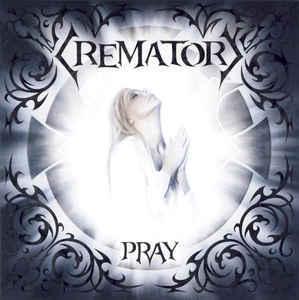 CREMATORY Pray CD.jpg