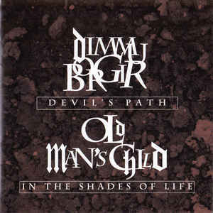 DIMMU BORDIR  OLD MAN'S CHILD Devil's Path  In The Shades Of Life CD.jpg