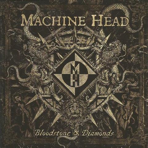 MACHINE HEAD Bloodstone & Diamonds.jpg