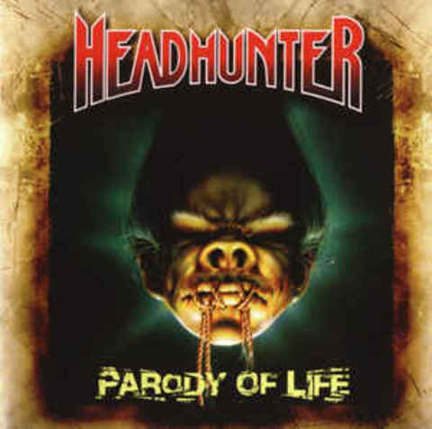 HEADHUNTER Parody Of Life.jpg