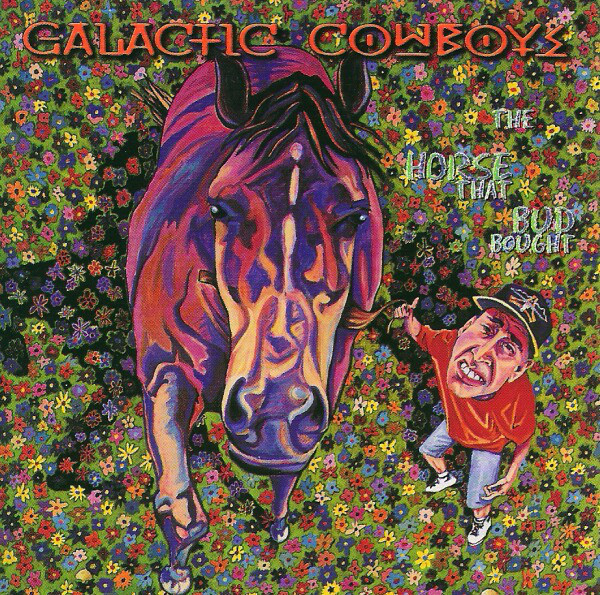 GALACTIC COWBOYS The Horse That bud Bought.jpg