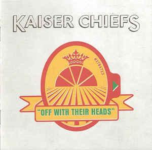 KAISER CHIEFS Off With Their Heads CD.jpg