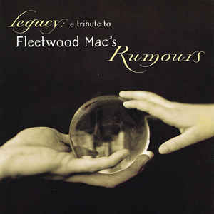 LEGACY A Tribute to FLEETWOOD MAC's Rumours CD.jpg
