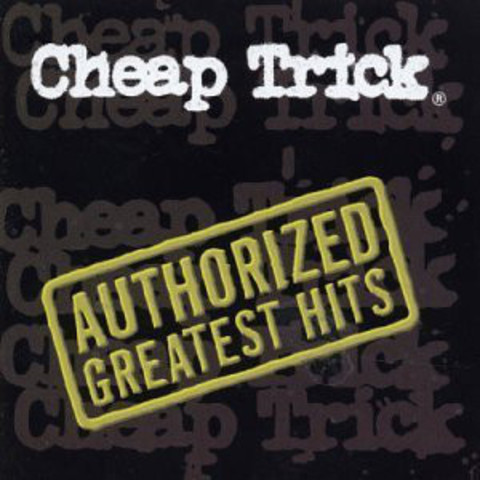 CHEAP TRICK Authorized Greatest Hits CD.jpg