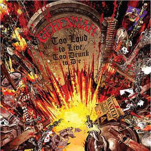 GEHENNAH Too Loud To Live, Too Drunk To Die CD.jpg