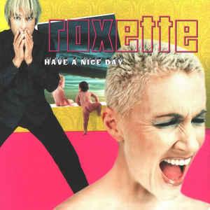 ROXETTE Have Nice Day (with 3 bonus tracks) CD.jpg