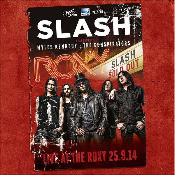 SLASH, MYLES KENNEDY, THE CONSPIRATORS ‎Live At The Roxy 25.9.14 2CD.jpg