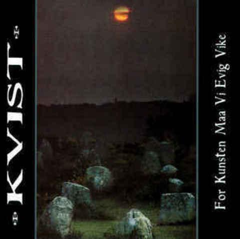 KVIST For Kunsten Maa Vi Evig Vike CD.jpg