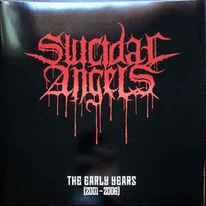 SUICIDAL ANGELS The Early Years (2001-2006) LP.jpg
