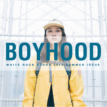 "White Rock Store 2018 Summer Issue ""Boyhood"""