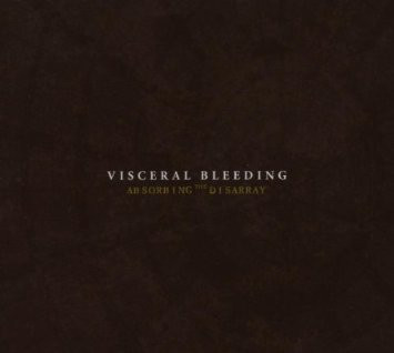 Visceral Bleeding-Absorbing The Disarray CD.jpg