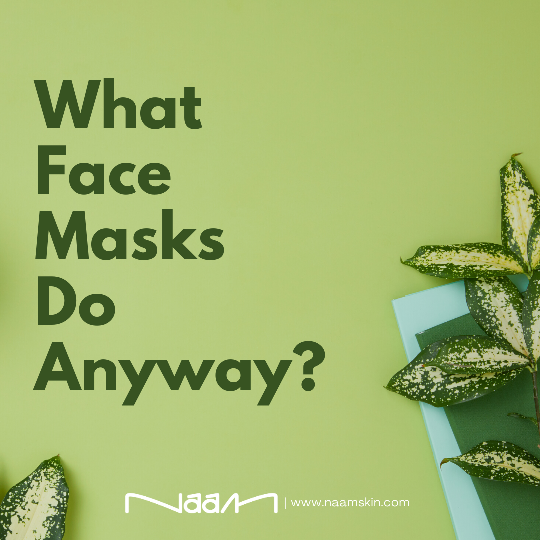 What Face Masks Do Anyway