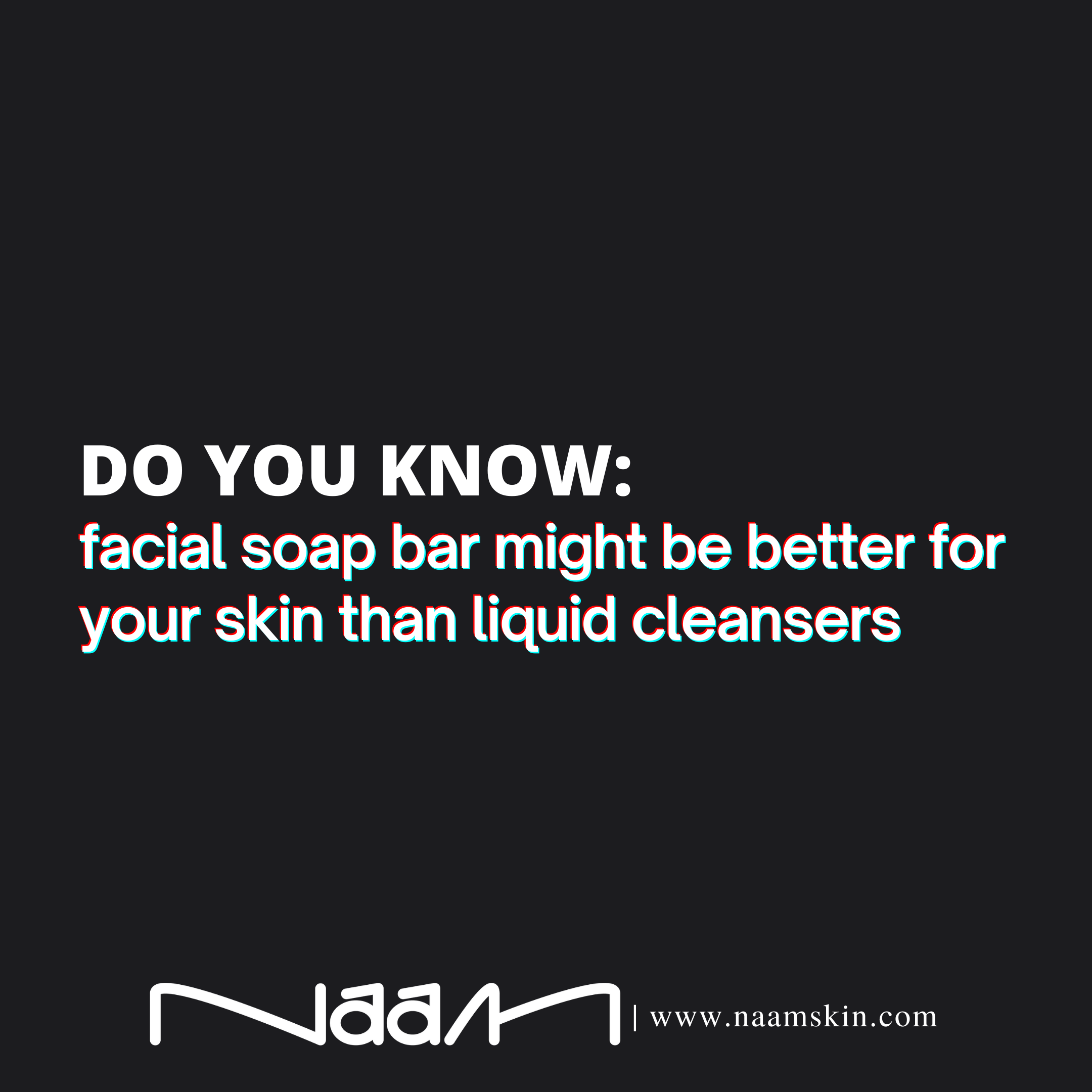 Do You Know: Facial Soap Bar Might Be Better For Your Skin Than Liquid Cleansers
