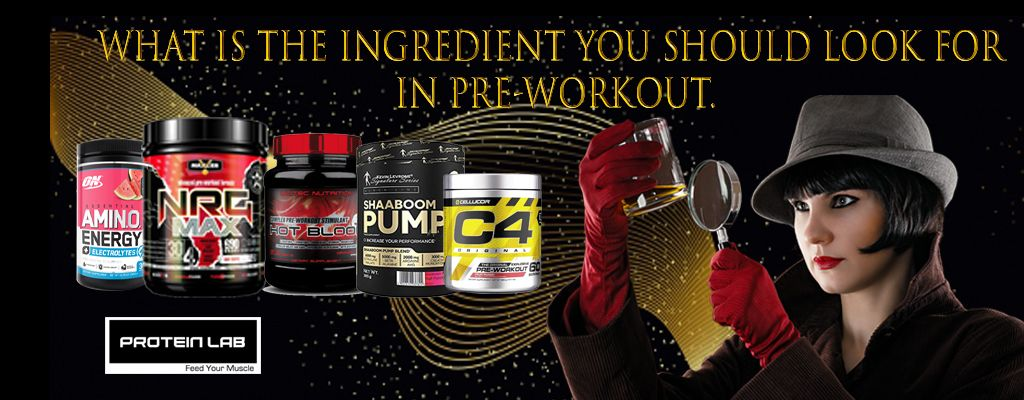 What is the ingredient you should look for in Pre-workout?