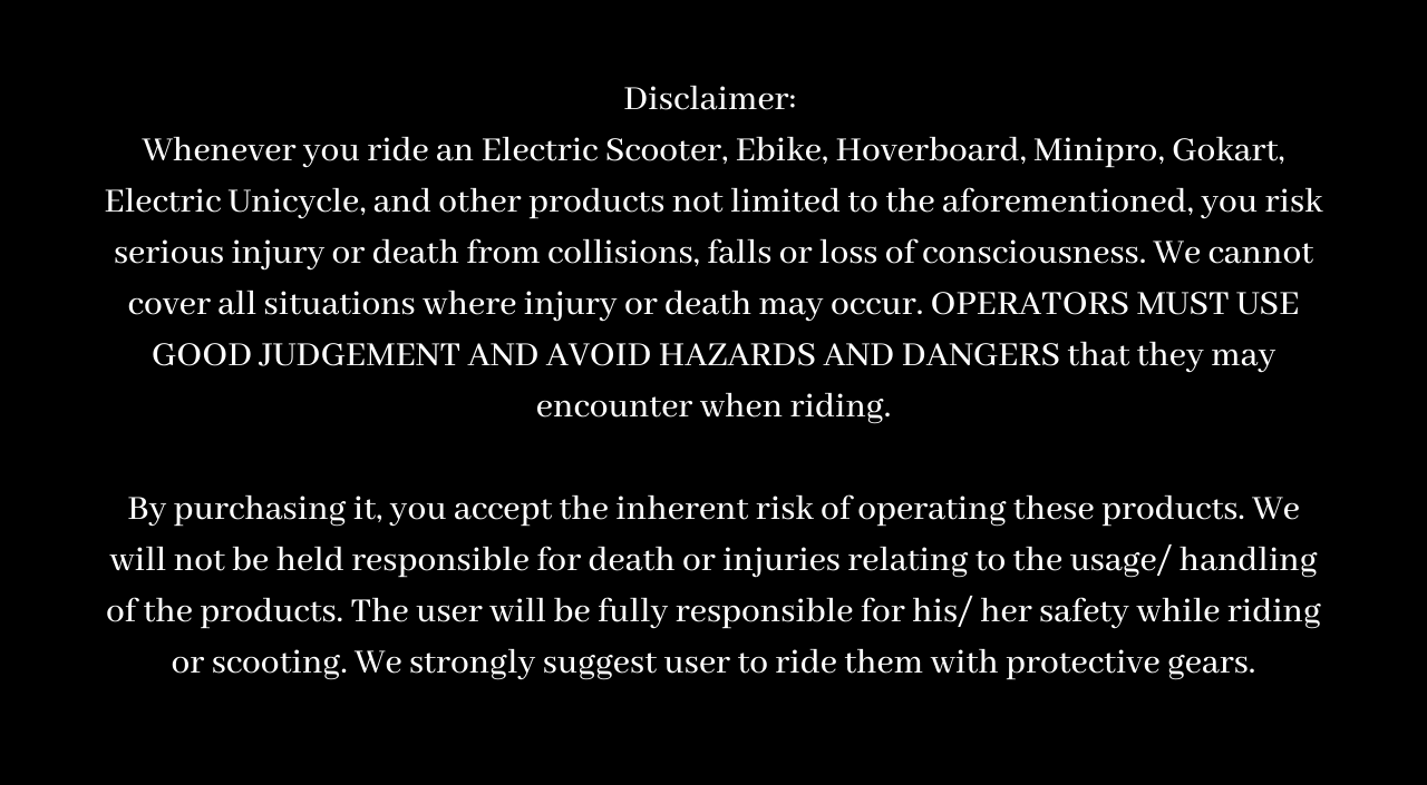 Malaysia's Leading E-Scooter Shop | Electric Scooter and more - Disclaimer Policy