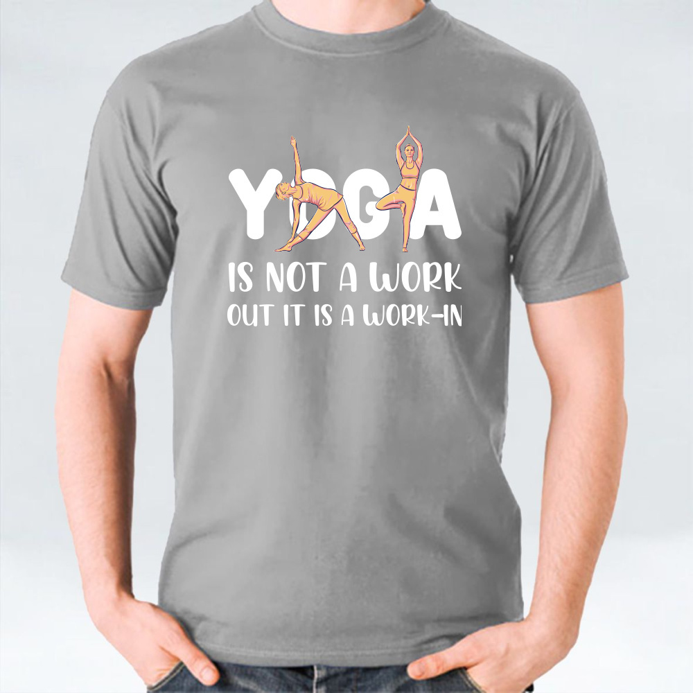 Yoga Is Not A Workout Unisex T-Shirt