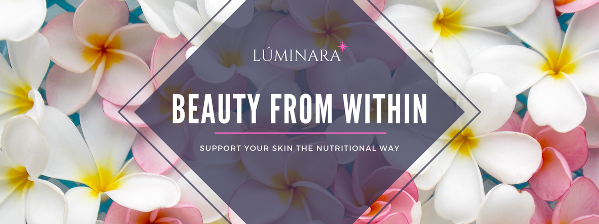 BEAUTY FROM WITHIN: SUPPORT YOUR SKIN THE NUTRITIONAL WAY